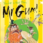You're A Bad Man, Mr Gum: Andy Stanton