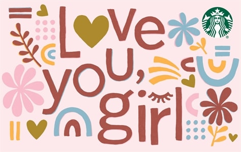 Love you, Girl is stacked, written in maroon letters on a light pink background. All around the words are maroon, pink, blue, and yellow flowers, rainbows, and hearts.