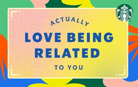 """A yellow rectangle in centered in this card, frwamed with blue, green, and red accents. Inside the yellow rectangle is blue font saying: Actually Love Being Related to you. """"Love Being Related"""" is big, bold, and centered while """"Actually"""" arc's above Love Being and """"to you"""" is smaller under Related."""