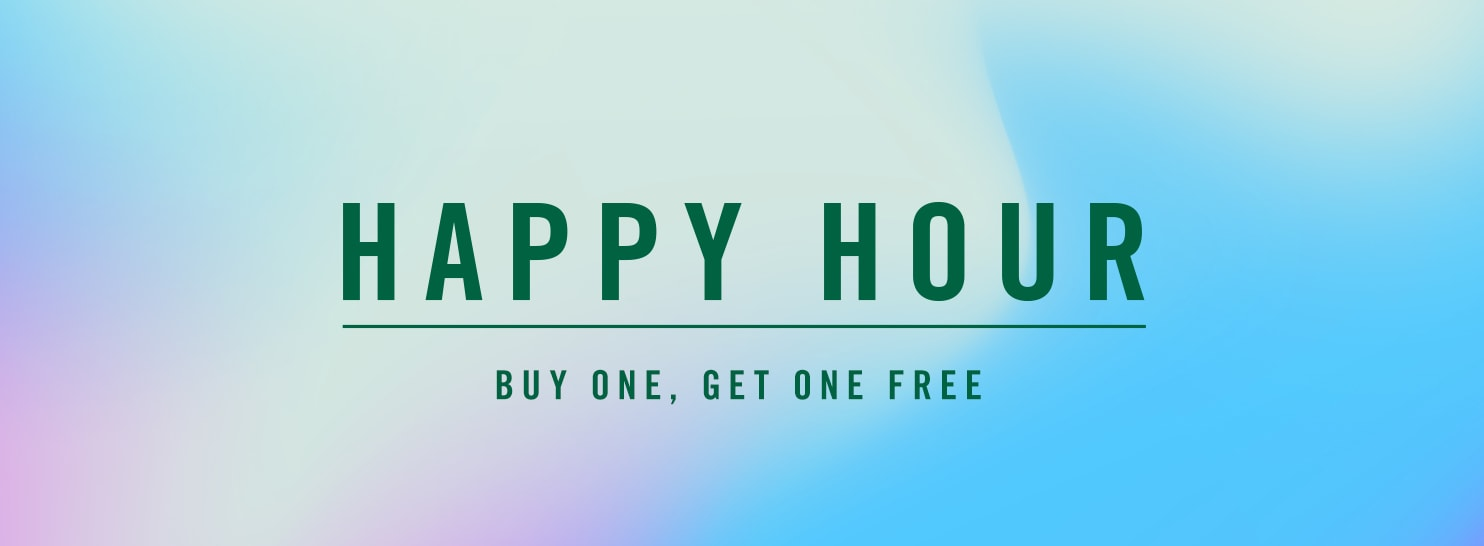 Happy Hour - Buy one, get one free