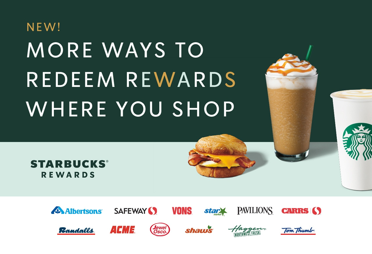 New! More ways to redeem Starbucks Rewards where you shop. At participating grocery café locations including Albertsons, Safeway, Vons, Star Market, Pavilions, Carrs, Randalls, ACME, Jewel Osco, Shaws, Haggen, and Tom Thumb.